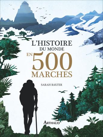 1211c0942f0 L histoire du monde en 500 marches de Sarah Baxter - Editions Arthaud