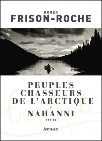 Peuples chasseurs de l'Arctique – Nahanni