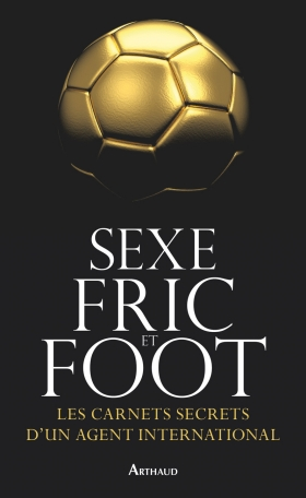 Sexe, fric et foot