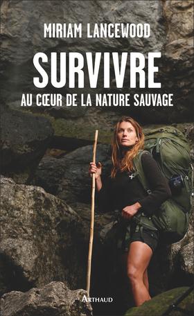 Survivre au cœur de la nature sauvage