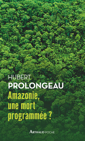 Amazonie, une mort programmée?