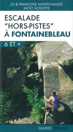 """Escalade """"hors pistes"""" à Fontainebleau"""