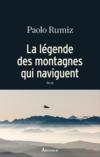 la legende des montagnes qui naviguent - Paolo Rumiz